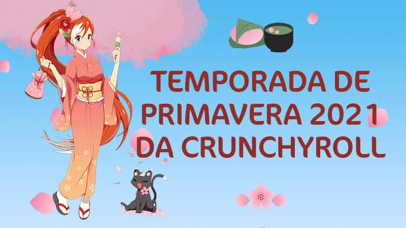 Crunchyroll anuncia 23 títulos nesta primavera