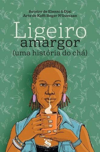 Ligeiro Amargor (Uma História Do Chá) - Lançamentos de agosto de 2021